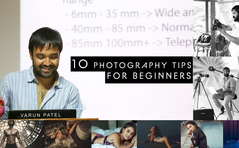 Top 10 Photography Tips For Beginners – Varun Patel